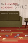 The Elements of Academic Style:Writing for the Humanities