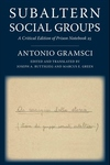 Subaltern Social Groups: A Critical Edition of Prison Notebook 25