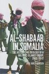Harakat Al Shabaab in Somalia:The History and Ideology of a Militant Islamist Group, 2005-2012