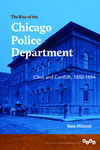 The Rise of the Chicago Police Department:Class and Conflict, 1850-1894