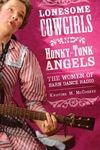 Lonesome Cowgirls and Honky Tonk Angels:The Women of Barn Dance Radio
