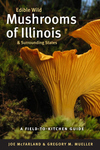 Edible Wild Mushrooms of Illinois and Surrounding States:A Field-to-Kitchen Guide