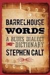 Barrelhouse Words:A Blues Dialect Dictionary