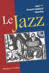 Le Jazz:Jazz and French Cultural Identity