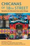Chicanas of 18th Street:Narratives of a Movements from Latino Chicago
