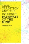 Oral Tradition and the Internet:Pathways of the Mind