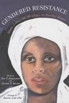 Gendered Resistance:Women, Slavery, and the Legacy of Margaret Garner