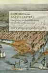 Chicago in the Age of Capital : Class, Politics, and Democracy During the Civil War and Reconstruction