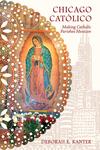 Chicago Catolico: Making Catholic Parishes Mexican