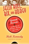 Jelly Roll, Bix, and Hoagy:Gennett Records and the Rise of America's Musical Grassroots