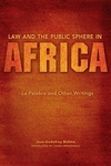 Law and the Public Sphere in Africa:La Palabre and Other Writings