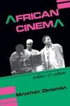 African Cinema : Politics and Culture