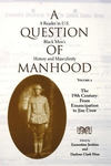 Question of Manhood: A Reader in U.S. Black Men's History and Masculinity