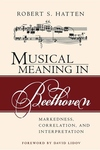 Musical Meaning in Beethoven:Markedness, Correlation, and Interpretation
