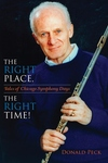 The Right Place, the Right Time!:Tales of Chicago Symphony Days