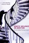 Genetic Influences on Addiction:An Intermediate Phenotype Approach