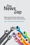 The News Gap:When the Information Preferences of the Media and the Public Diverge