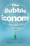 The Bubble Economy:Is Sustainable Growth Possible?