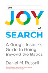 Joy of Search: A Google Insider's Guide to Going Beyond the Basics