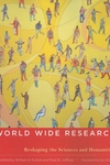World Wide Research:Reshaping the Sciences and Humanities