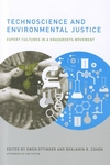 Technoscience and Environmental Justice:Expert Cultures in a Grassroots Movement