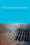 Politics of Urban Runoff:Nature, Technology, and the Sustainable City