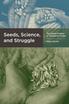 Seeds, Science, and Struggle:The Global Politics of Transgenic Crops