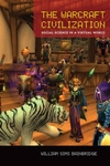 The Warcraft Civilization:Social Science in a Virtual World