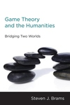 Game Theory and the Humanities:Bridging Two Worlds