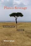 Plato's Revenge:Politics in the Age of Ecology