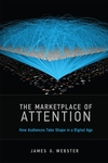 The Marketplace of Attention: How Audiences Take Shape in a Digital Age