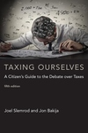 Taxing Ourselves : A Citizen's Guide to the Debate over Taxes (5th ed.)