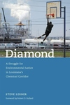 Diamond:A Struggle for Environmental Justice in Louisiana's Chemical Corridor