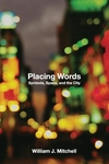 Placing Words:Symbols, Space, and the City