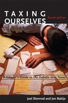 Taxing Ourselves:A Citizen's Guide to the Debate over Taxes (4th ed.)