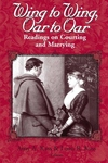 Wing to Wing, Oar to Oar:Readings on Courting and Marrying