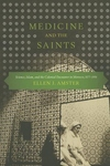 Medicine and the Saints:Science, Islam, and the Colonial Encounter in Morocco, 1877-1956