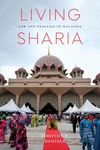 Living Sharia : Law and Practice in Malaysia