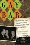 Gay Bar:The Fabulous, True Story of a Daring Woman and Her Boys in the 1950s