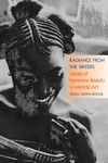 Radiance from the Waters: Ideals of Feminine Beauty in Mende Art (Revised)