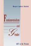 Fundamentalism and Gender, 1875 to the Present