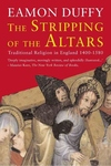 The Stripping of the Altars:Traditional Religion in England, 1400-1580