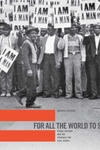 For All the World to See:Visual Culture and the Struggle for Civil Rights