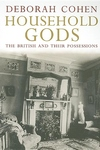 Household Gods:The British and Their Possessions