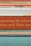 Unpacking My Library:Writers and Their Books