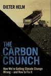 The Carbon Crunch:How We're Getting Climate Change Wrong--And How to Fix It