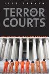 The Terror Courts:Rough Justice at Guantanamo Bay