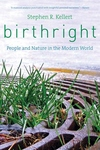 Birthright:People and Nature in the Modern World
