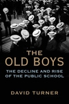 The Old Boys: The Decline and Rise of the Public School