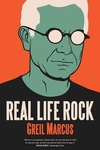 Real Life Rock: The Complete Top Ten Columns, 1986-2014